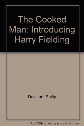 The Cooked Man: Introducing Harry Fielding