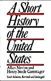 A Short History of the United States, Allan Nevins and Henry Steele Commager, 0394408926