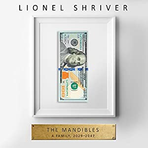 The Mandibles: A Family, 2029-2047 Hörbuch