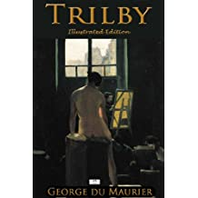 Trilby (Illustrated Edition)