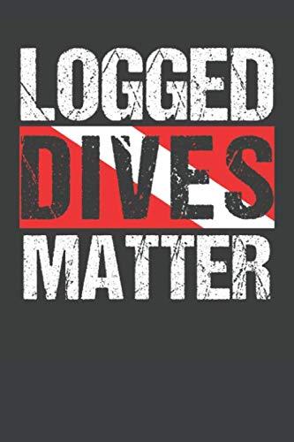 - Logged Dives Matter: Scuba Dive Log Book 100 Dives (6