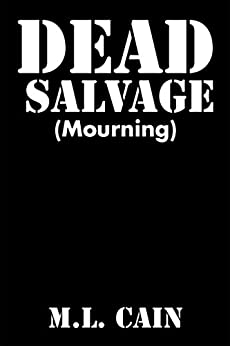 Dead Salvage: Mourning by [M. L. Cain]