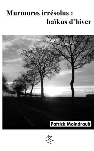 Murmures irrésolus : haïkus d'hiver (French Edition) ebook