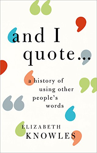 'And I quote...': A history of using other people's words