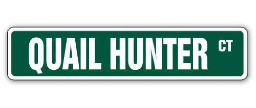 QUAIL HUNTER Street Sign hunting hunt bird gun shotgun   Indoor/Outdoor   30