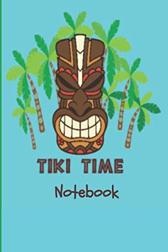 Tiki Time Notebook: Notebook Journal For Daddy | Lined Notebook | Fun Luau Hawaiian Party -