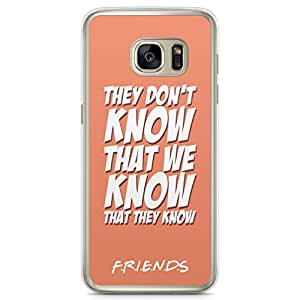 Samsung Galaxy S7 Edge Transparent Edge Case Friends They Dont Know