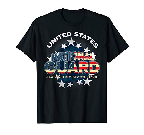 (US National Guard Always Ready Always There Army T-Shirt)