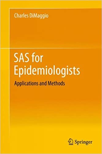 SAS for Epidemiologists: Applications and Methods: 9781461448532 ...