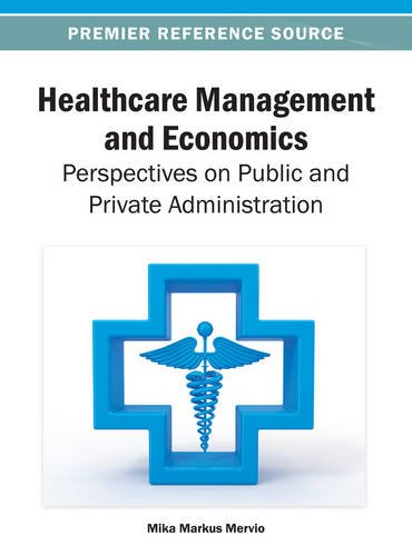 Healthcare Management and Economics: Perspectives on Public and Private Administration