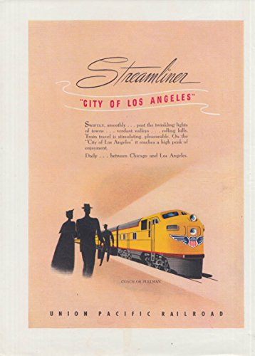 Streamliner City of Los Angeles - Union Pacific Railroad ad 1949 NY