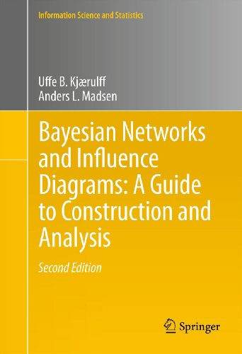 Download Bayesian Networks and Influence Diagrams: A Guide to Construction and Analysis: 22 (Information Science and Statistics) Pdf