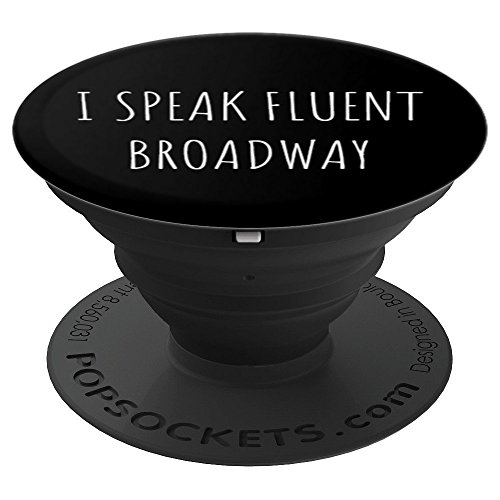 I Speak Fluent Broadway Funny Theater Showdown Gift - PopSockets Grip and Stand for Phones and -
