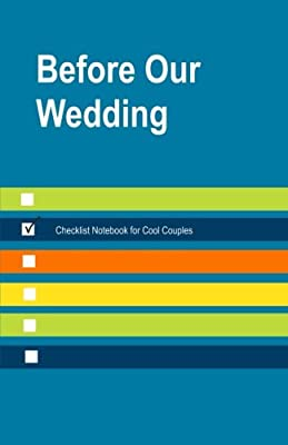 Before Our Wedding Checklist Notebook for Cool Couples: Best Pre Wedding Gift