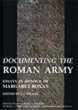 Documenting the Roman Army, J. J. Wilkes and Margaret M. Roxan, 090058792X