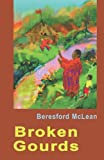 Broken Gourds, Beresford McLean, 0975329707