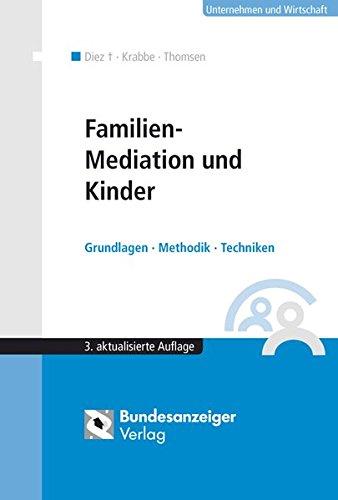 Familien-Mediation und Kinder: Grundlagen - Methodik - Techniken Broschiert – September 2008 Hannelore Dietz Heiner Krabbe C. Sabine Thomsen Bundesanzeiger
