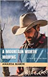 A Mountain Worth Moving: A Christian Fiction Novel