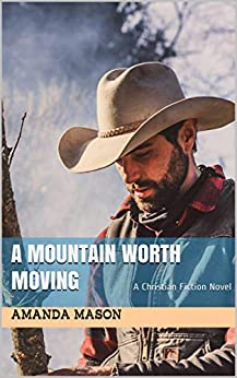A Mountain Worth Moving: A Christian Fiction Novel by [Mason, Amanda]