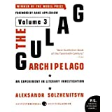 The Gulag Archipelago [Volume 3]: An Experiment in Literary Investigation