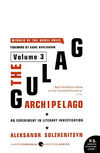 The Gulag Archipelago Volume 3: An Experiment in Literary Investigation