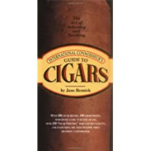 International Connoisseur's Guide to Cigars: The Art of Selecting and Smoking