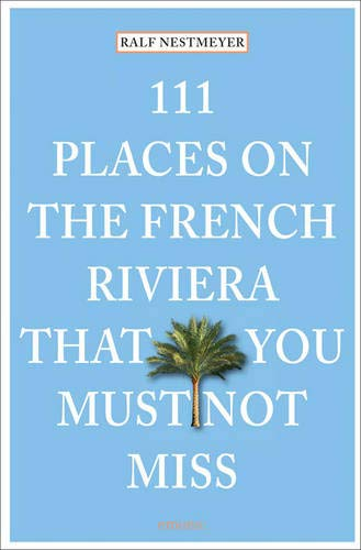 111 Places On The French Riviera That You Must Not Miss  111 Orte ...