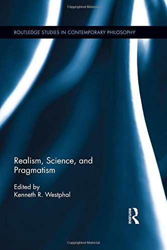 246 Ken - Realism, Science, and Pragmatism (Routledge Studies in Contemporary Philosophy)