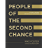 People of the Second Chance: A Wild Invitation to Live Fierce, Free, and Unstoppable in a World that Triesto Break