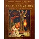Culture and Values : A Survey of the Humanities, Reich, John J. and Cunningham, Lawrence S., 0495570702