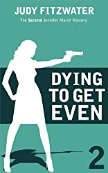 Dying to Get Even (The Jennifer Marsh Mysteries Book 2)