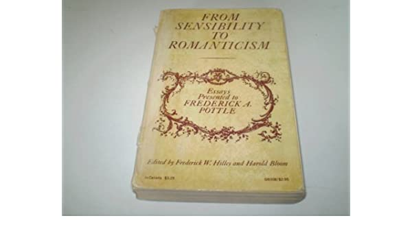 from sensibility to romanticism essays presented to fapottle  from sensibility to romanticism essays presented to fapottle galaxy  books paperback  april
