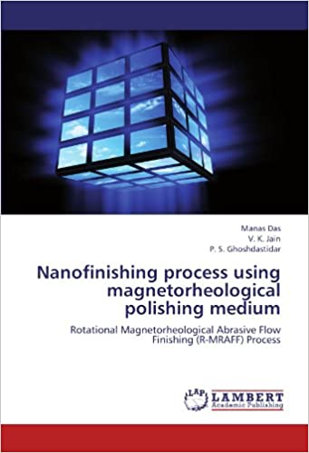 Nanofinishing process using magnetorheological polishing medium: Rotational Magnetorheological Abrasive Flow Finishing (R-MRAFF) Process