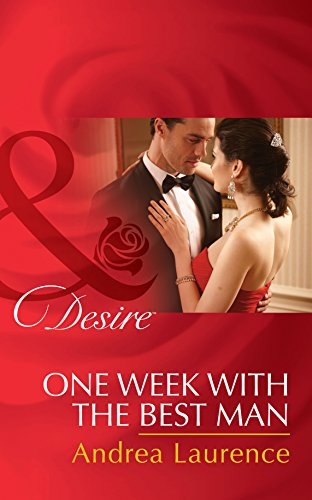 1d01728a7f One Week With The Best Man (Mills   Boon Desire) (Brides and Belles ...