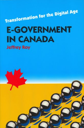 E-Government in Canada: Transformation for the Digital Age (Governance Series)