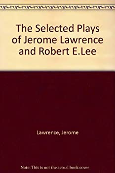Selected Plays of Jerome Lawrence and Robert E. Lee 0814206468 Book Cover