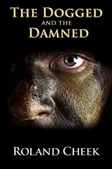 The Dogged and the Damned by [Cheek, Roland]