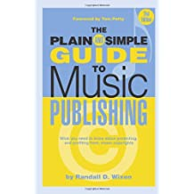 The Plain & Simple Guide to Music Publishing - 2nd Edition: Foreword by Tom Petty