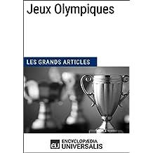 Jeux Olympiques (Les Grands Articles): (Les Grands Articles d'Universalis) (French Edition)