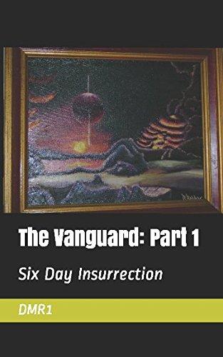 Download The Vanguard: Part 1: Six Day Insurrection pdf epub