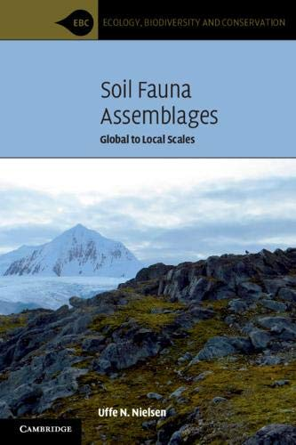 Soil Fauna Assemblages: Global to Local Scales (Ecology, Biodiversity and Conservation) por Uffe N. Nielsen