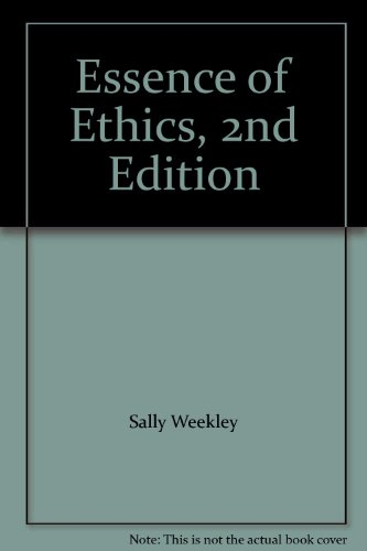 Essence of Ethics, 2nd Edition