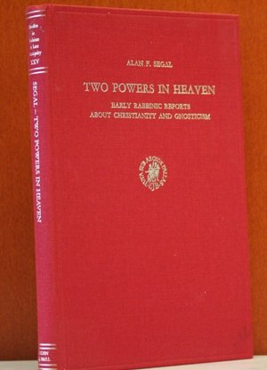 Two Powers in Heaven: Early Rabbinic Reports About Christianity and Gnosticism (Studies in Judaism in Late Antiquity)