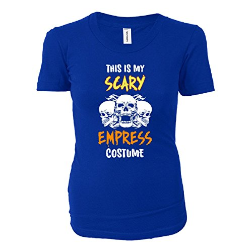 This Is My Scary Empress Costume Halloween Gift - Ladies T-shirt Royal Ladies XL (Royal Empress Adult Costume)