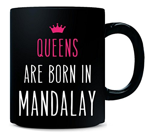 Mandalay Queen (Queens Are Born In Mandalay Cool Gift - Mug)
