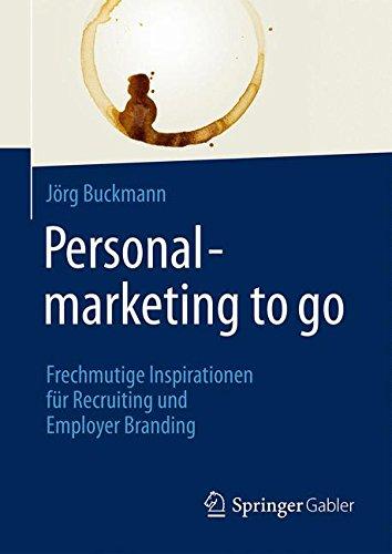 personalmarketing-to-go-frechmutige-inspirationen-fr-recruiting-und-employer-branding
