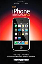 The iPhone Book: How to Do the Most Important, Useful & Fun Stuff with Your iPhone, 2nd Edition