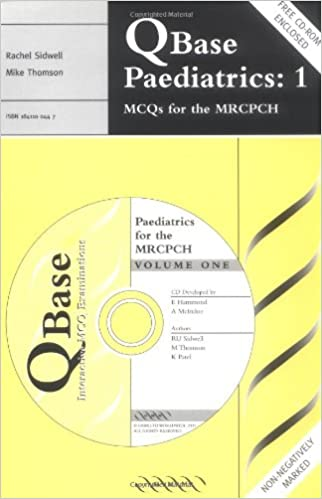 QBase Paediatrics: Volume 1, MCQs for the MRCPCH (v. 1) 1st Edition Edition