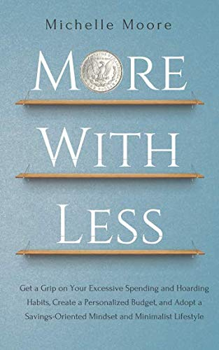 More With Less: Get a Grip on Your Excessive