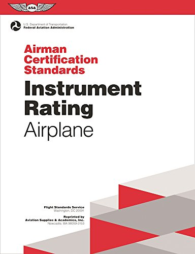Instrument Rating Airman Certification Standards - Airplane: FAA-S-ACS-8, for Airplane Single- and Multi-Engine Land and Sea (Practical Test Standards series)